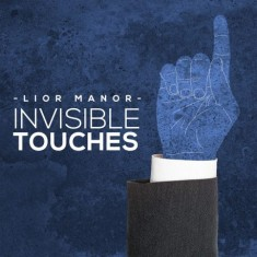 Invisible Touches by Lior Manor