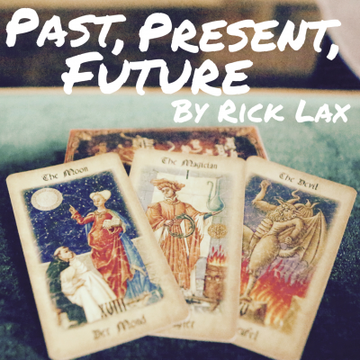 Past Present Future - Rick Lax