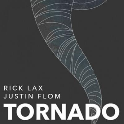 Tornado - Justin Flom and Rick Lax