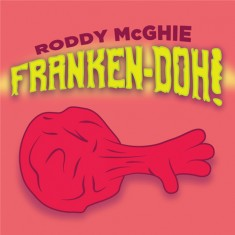 Franken-Doh by Roddy McGhie