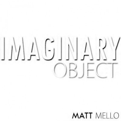 The Imaginary Object - Matt Mello