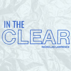 In the Clear - Nicholas Lawrence