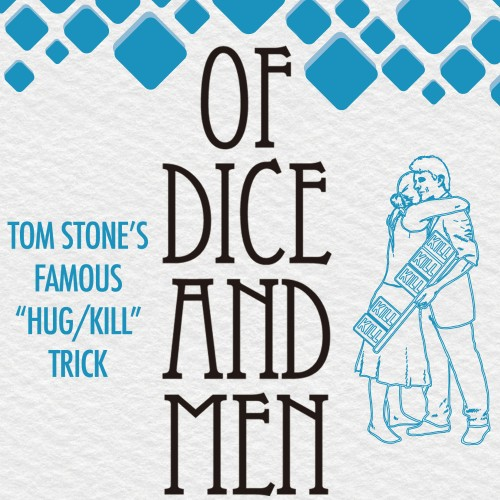 Of Dice and Men (Hug/Kill) - Tom Stone