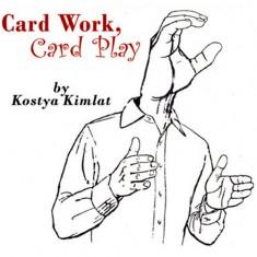 Card Work, Card Play - Kostya Kimlat