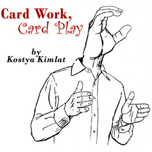 Card Work, Card Play by Kostya Kimlat