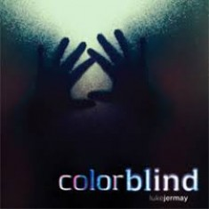 Colorblind by Luke Jermay
