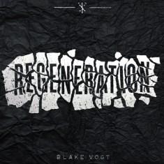 Regeneration by Blake Vogt
